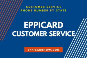 EPPICard Customer Service Phone Number by State
