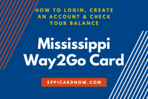 Mississippi Way2Go Card Balance and Login