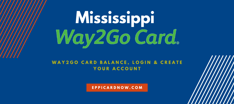 Mississippi Way2Go Card for Unemployment, SNAP, TANF and Child Support
