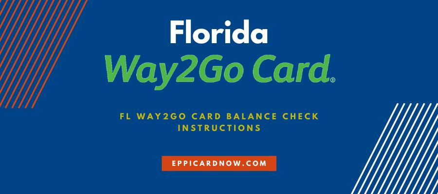 FL Way2Go Card Balance Check Instructions