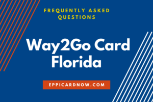 Way2Go Card Florida FAQs