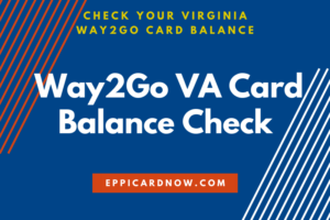 Way2Go VA Card Balance Check